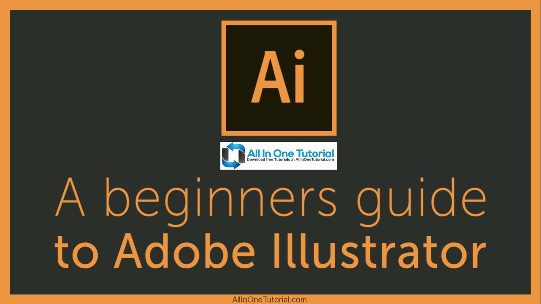The complete beginners guide to Adobe Illustrator Screenshot AllInOneTutorial.com